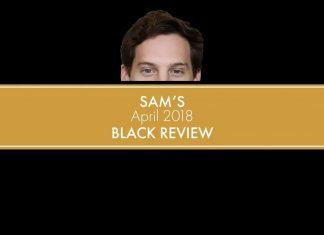 Sam's April 2018 Black Review